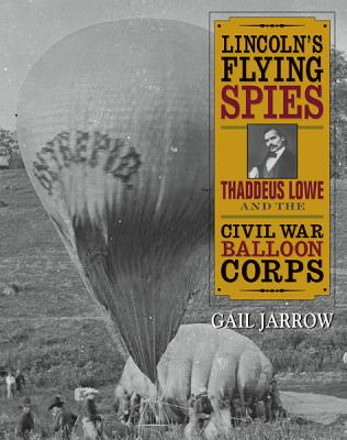 Lincoln's Flying Spies By Jarrow, Gail
